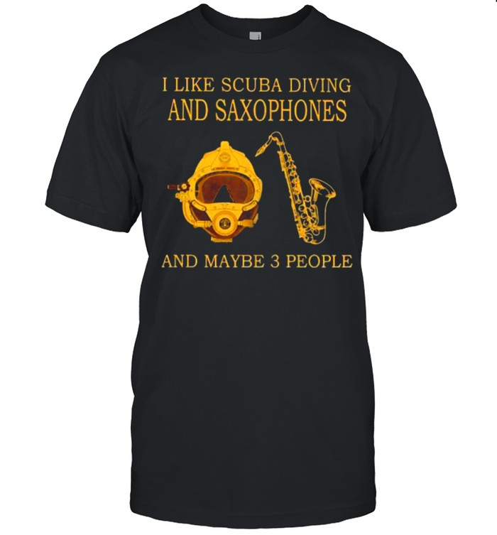 Nice i like scuba diving and saxophones and maybe 3 people shirt Classic Men's T-shirt