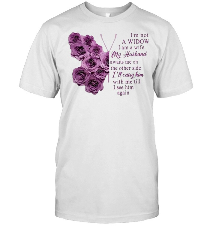 butterfly im not a widow I am a wife my husband awaits me on the other side ill carry him shirt Classic Men's T-shirt