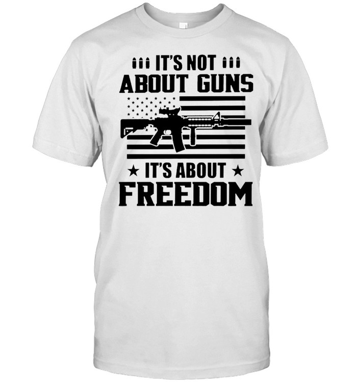 It's not about guns it's about freedom shirt Classic Men's T-shirt