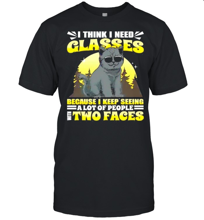 Cat I think I need glasses because I keep seeing a lot of people shirt Classic Men's T-shirt