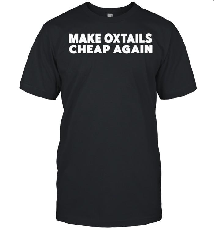 make oxtails cheap again dariuscooks shop make oxtails cheap again shirt Classic Men's T-shirt