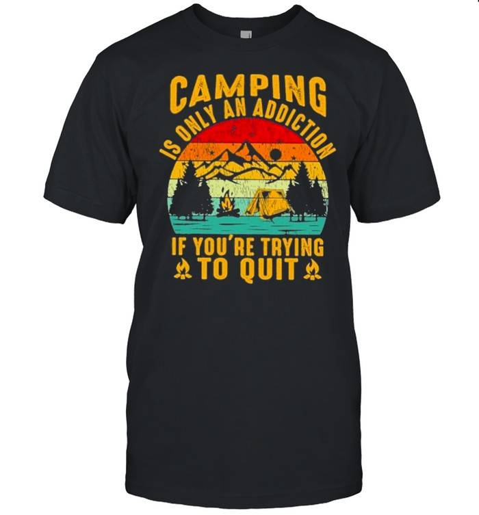 camping is only an addiction if youre trying to quit vintage shirt Classic Men's T-shirt