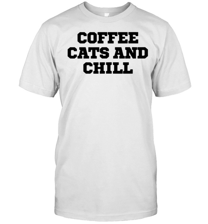 Humor Coffee Cats And Chill shirt Classic Men's T-shirt