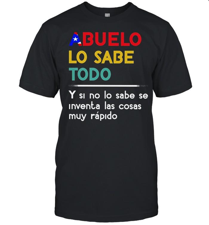 Abuelo lo sabe todo y si no lo sabe se iventa las cosas muy rapido shirt Classic Men's T-shirt