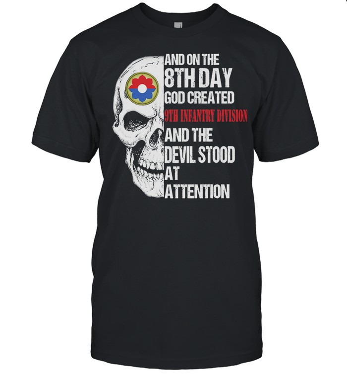 Skull and on the 8th day God created 9th infantry division and the devil stood at attention shirt Classic Men's T-shirt