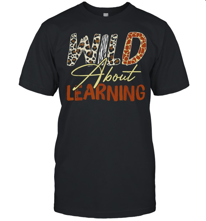 Wild About Learning Teacher Back to School Teaching T- Classic Men's T-shirt