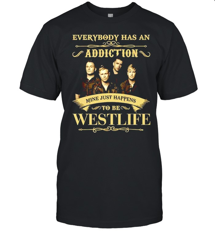 Everybody has an Addiction mine just happens to be Westlife shirt Classic Men's T-shirt