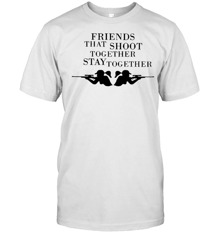 Friends That Shoot Together Stay Together T-shirt Classic Men's T-shirt