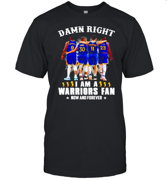 Damn right I am a Warriors Fan now and forever signatures shirt Classic Men's T-shirt