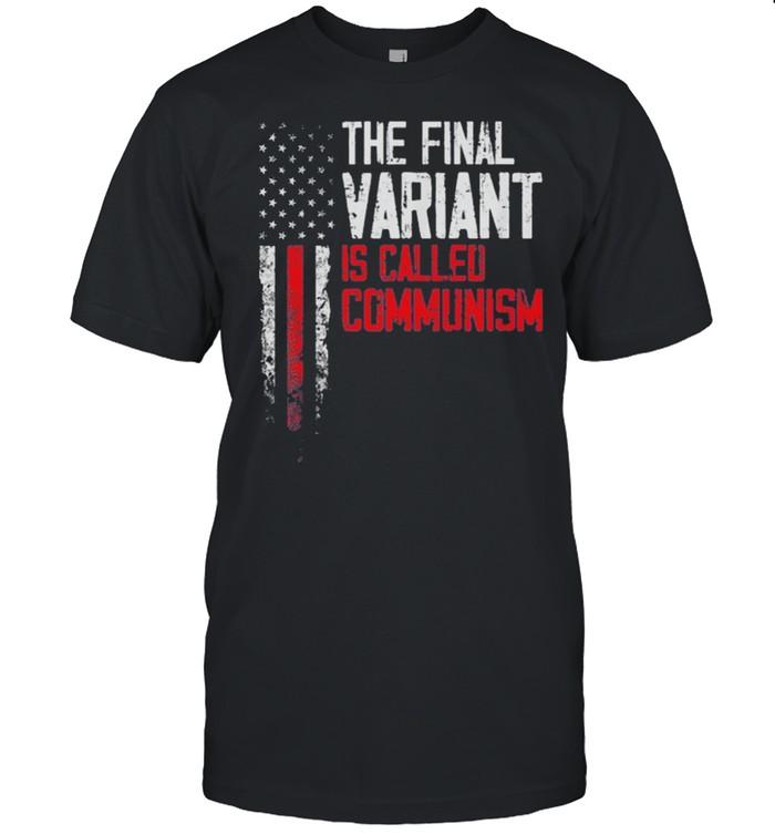 USA Flag The Final Variant Is Called Communism shirt Classic Men's T-shirt