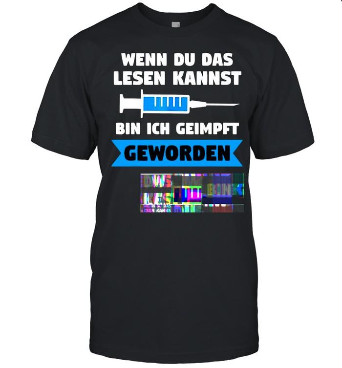 Wenn Du Das Lesen Kannst Bin Ich Geimpft Geworden Geschenk T-shirt Classic Men's T-shirt
