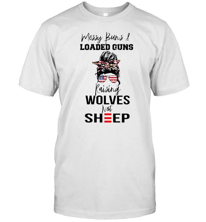 Messy Buns And Loaded Guns Raising Wolves Not Sheep T-shirt Classic Men's T-shirt
