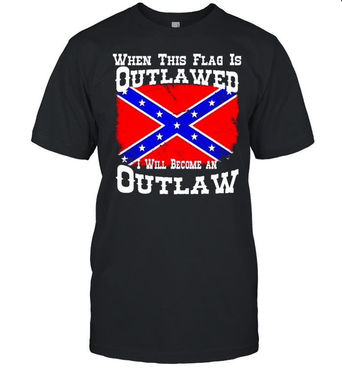 Confederate flag when this flag is outlawed I will become an outlaw shirt Classic Men's T-shirt