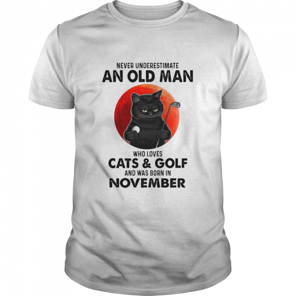 black cat never underestimate an old man who loves cats and golf and was born in november shirt Classic Men's T-shirt