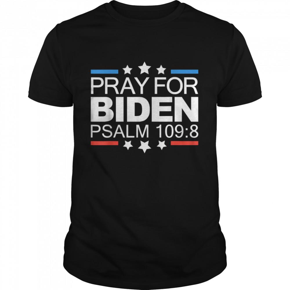 Pray for Joe Biden psalm 109-8 funny 2021 shirt Classic Men's T-shirt