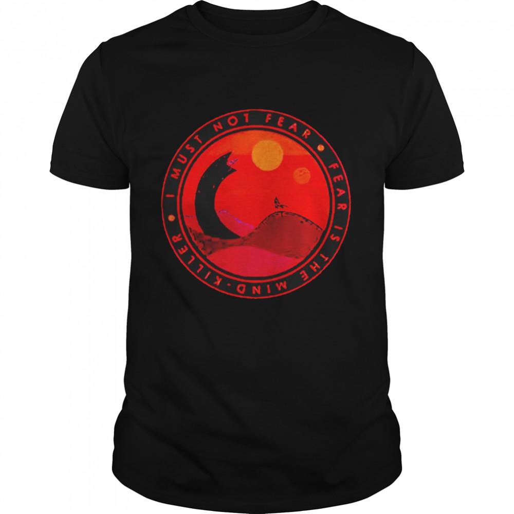 I must not fear fear is the mind killer shirt Classic Men's T-shirt