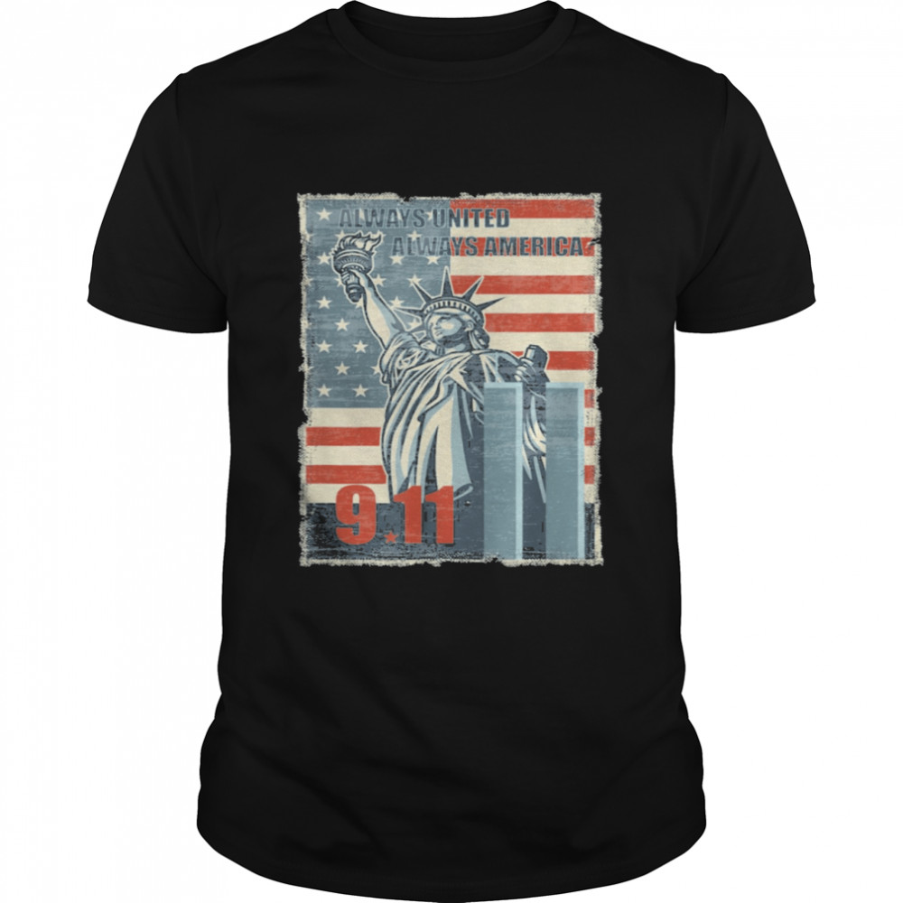 Always united always America We will never forget 9 11 shirt Classic Men's T-shirt
