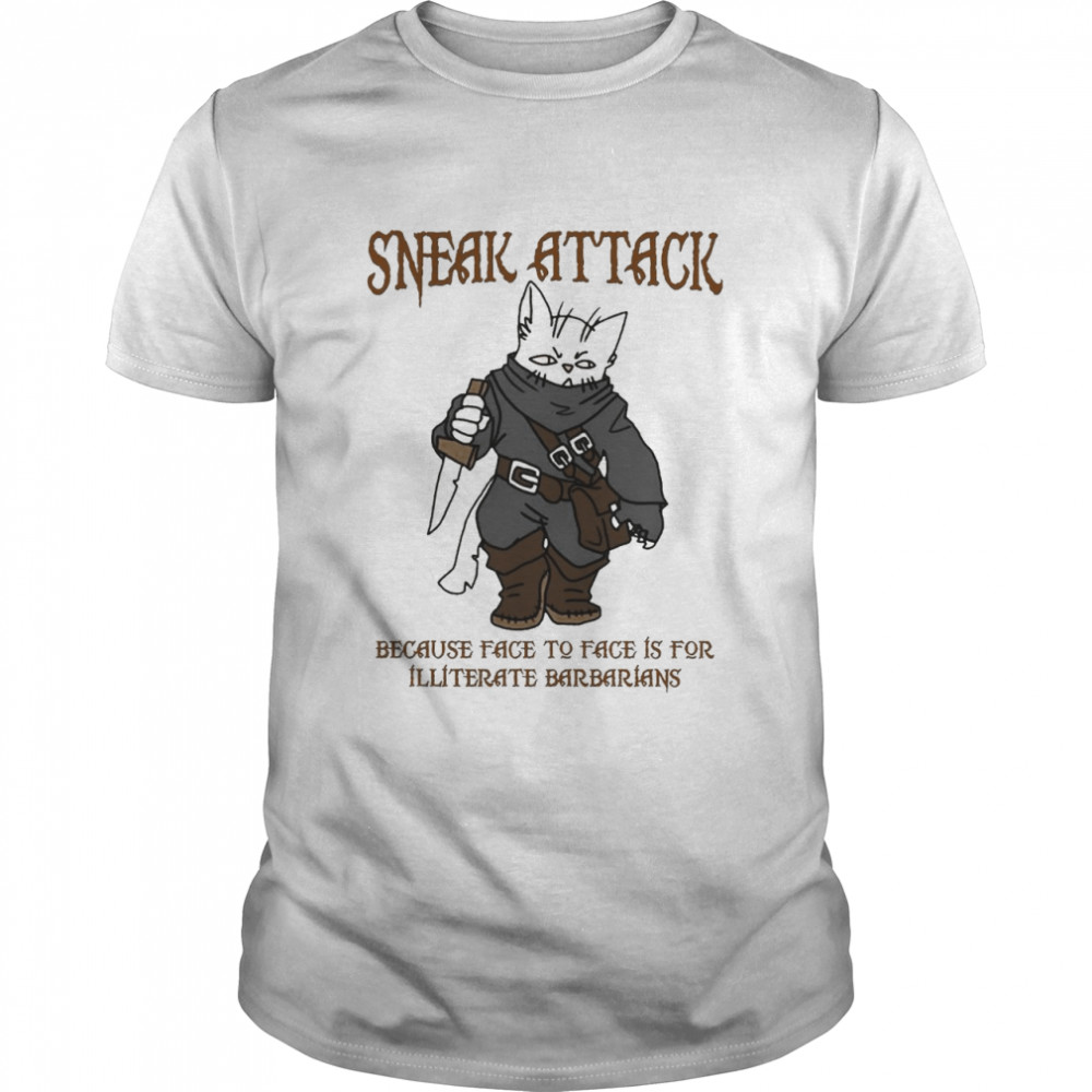 Cat Sneak Attack Because Face To Face Is For illiterate Barbarians Halloween T-shirt Classic Men's T-shirt
