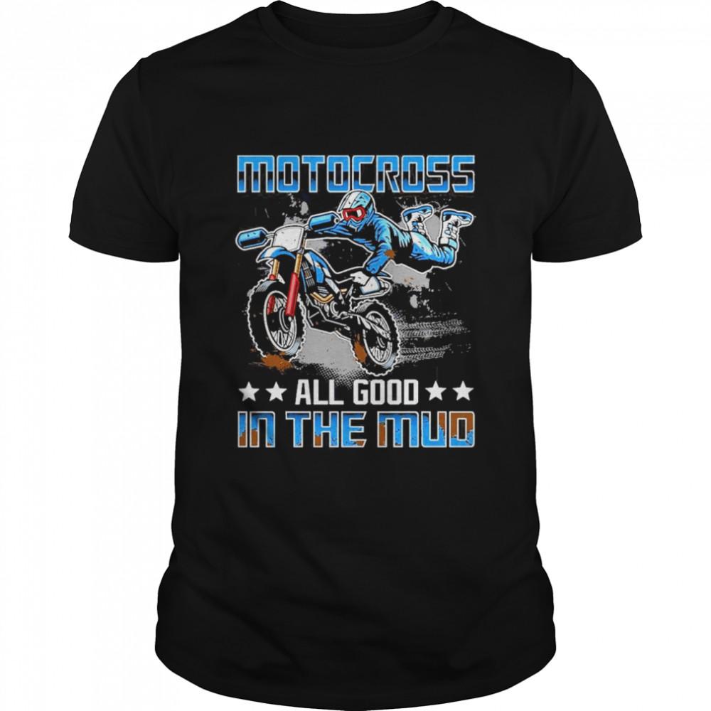 motocross all good in the mud shirt Classic Men's T-shirt