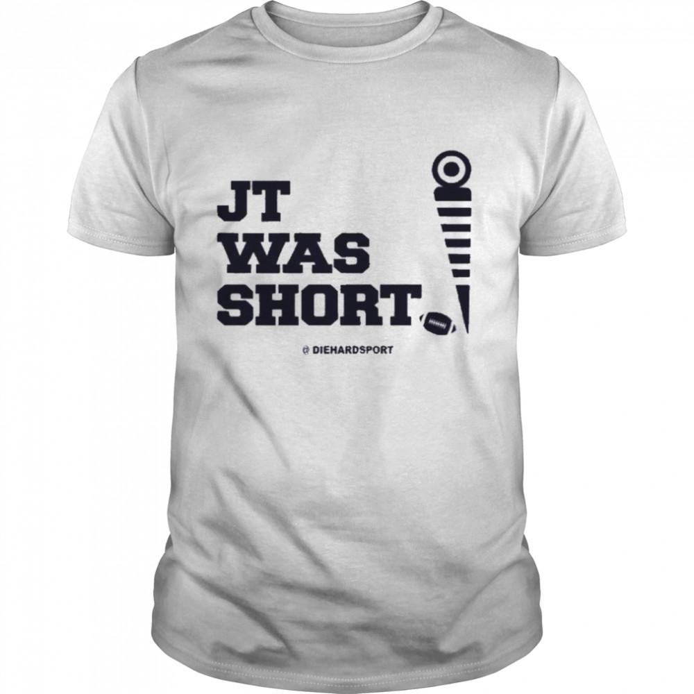 Jt was short diehardsport jt was short university of Michigan Football shirt Classic Men's T-shirt