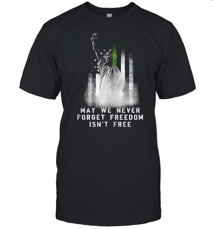 Statue of Liberty may we never forget freedom isn't free American flag shirt Classic Men's T-shirt