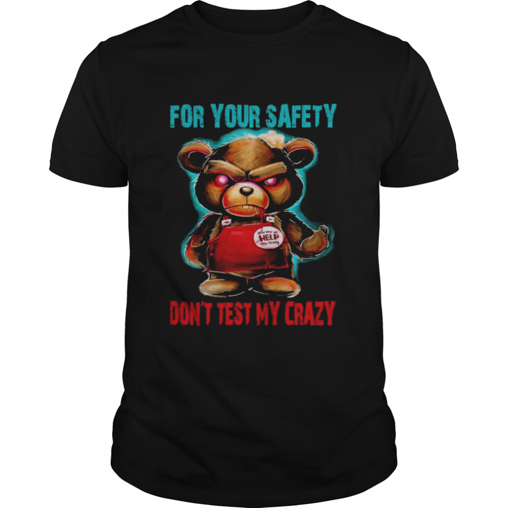 for Your Safety Don´t Test My Crazy shirt Classic Men's T-shirt