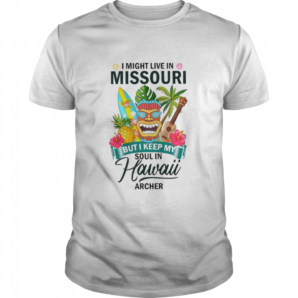 I Might Live In Missouri But I Keep My Soul In Hawaii Archer Beach Summer T-shirt Classic Men's T-shirt