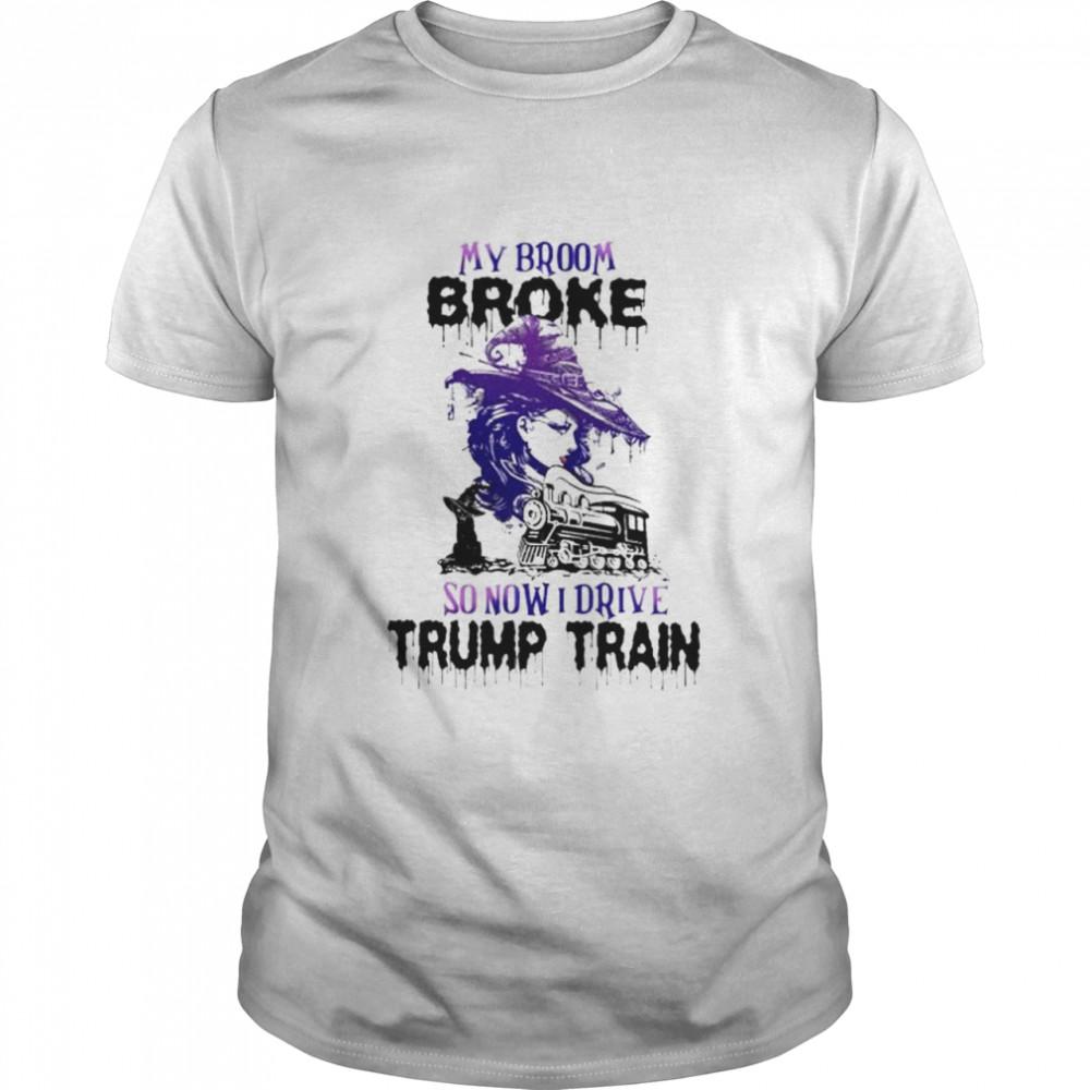 Witch my broom broke so now I drive Trump train shirt Classic Men's T-shirt