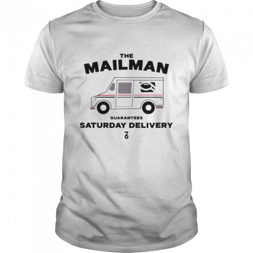 The Mailman guarantees saturday delivery shirt Classic Men's T-shirt