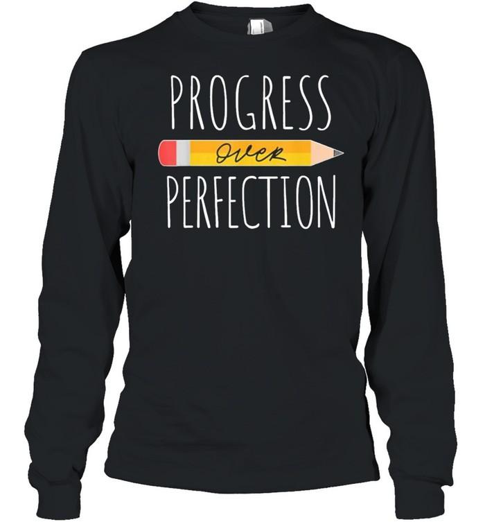 Motivational Progress Over Perfection Back To School Teacher 2021  Long Sleeved T-shirt