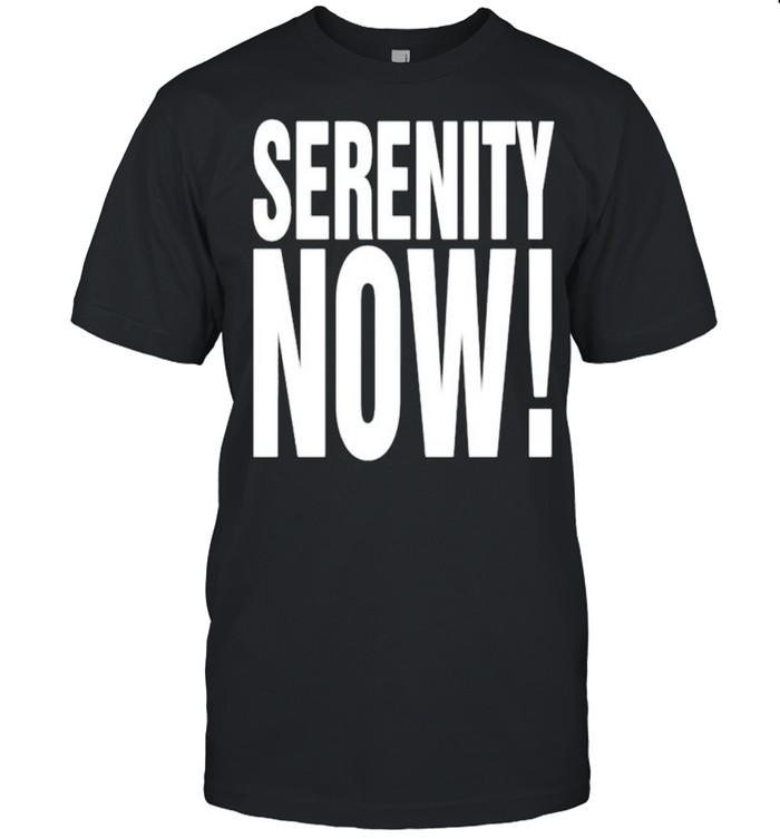 Serenity now shirt Classic Men's T-shirt