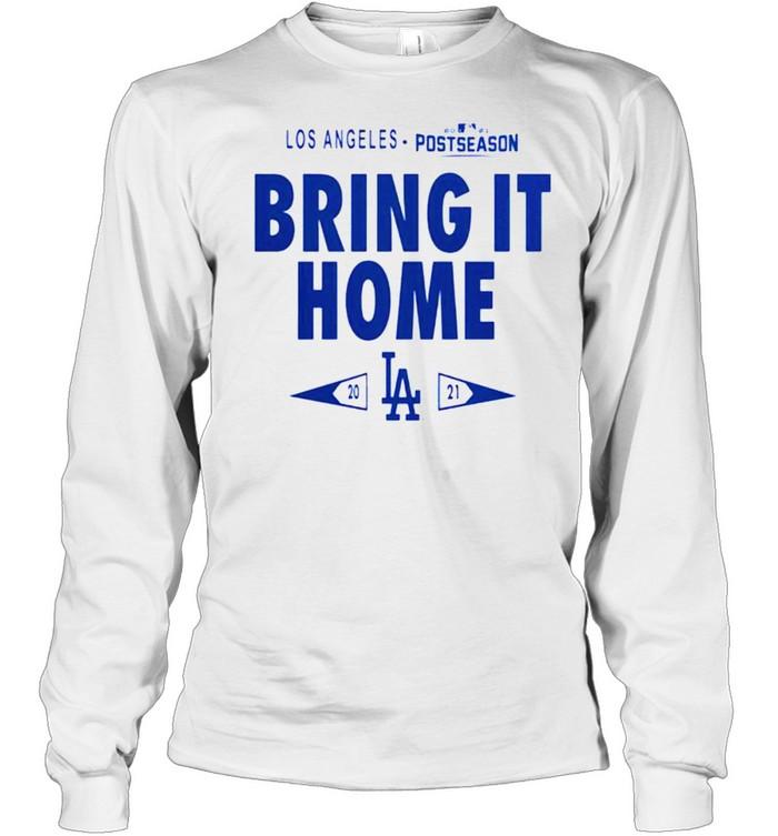 Dodgers 2021 postseason bring it home shirt Long Sleeved T-shirt