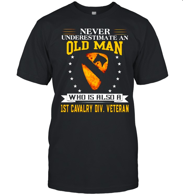 Never underestimate an old man who is also a 1st cavalry shirt Classic Men's T-shirt