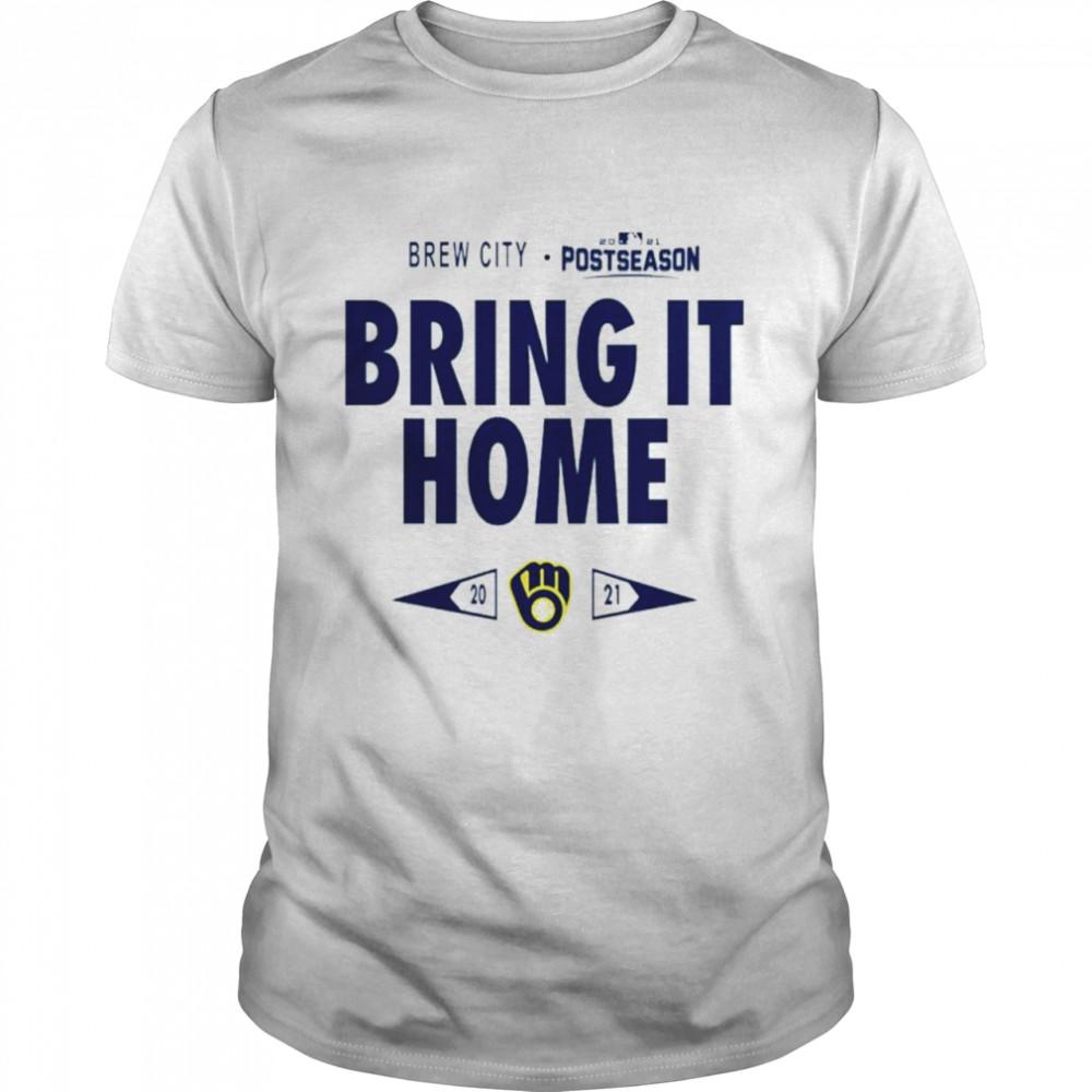 Brewers City Bring It Home 2021 Postseason Milwaukee Brewers shirt Classic Men's T-shirt
