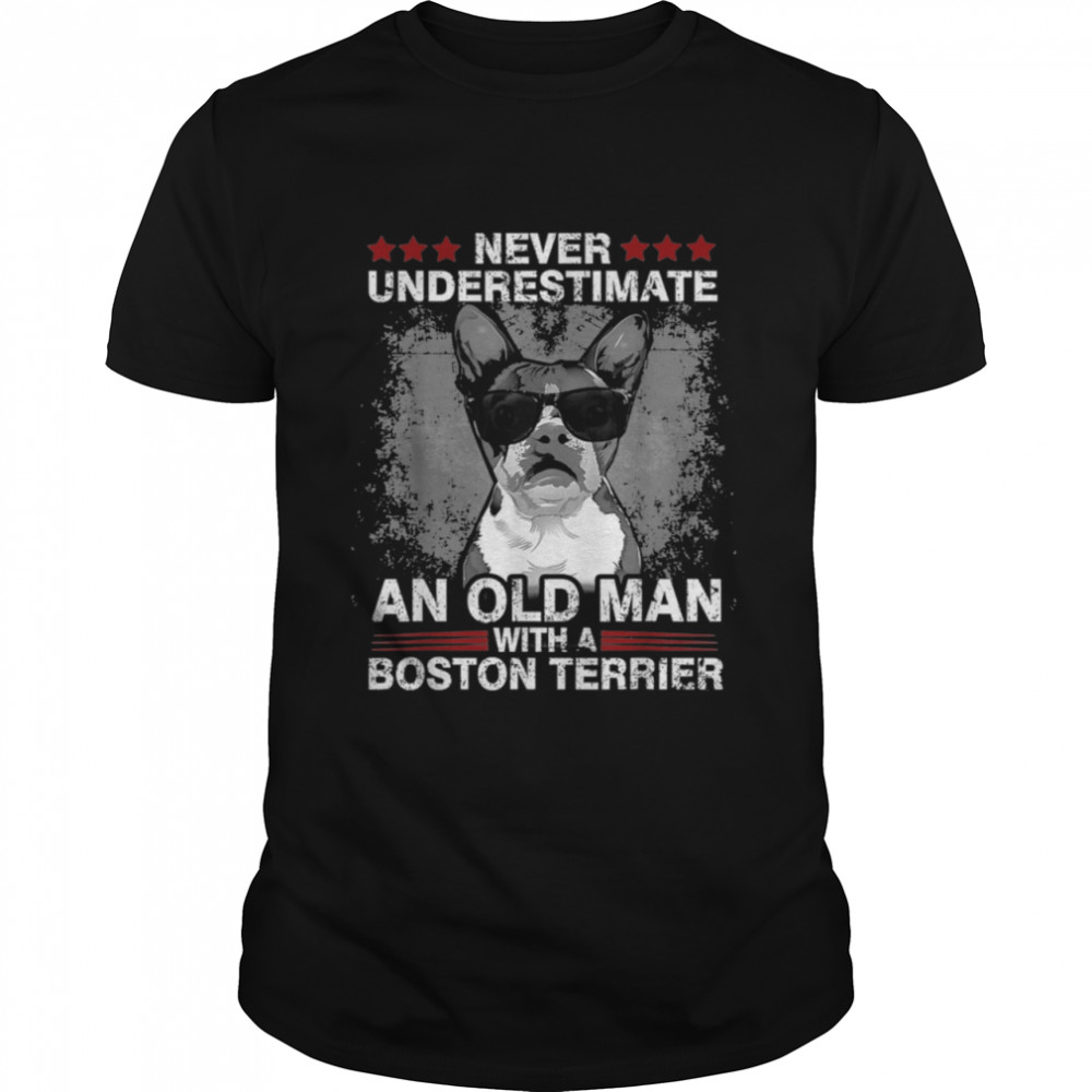 Never Underestimate an old man with a Boston Terrier  Classic Men's T-shirt