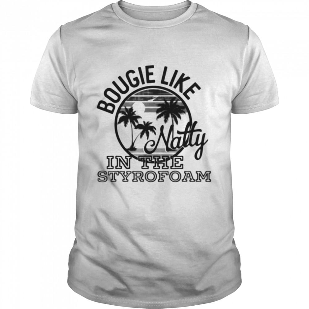 Bougie like natty in the styrofoam shirt Classic Men's T-shirt