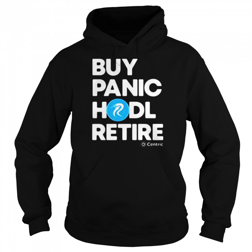 Buy Panic Hodl Retire Centric T-shirt Unisex Hoodie