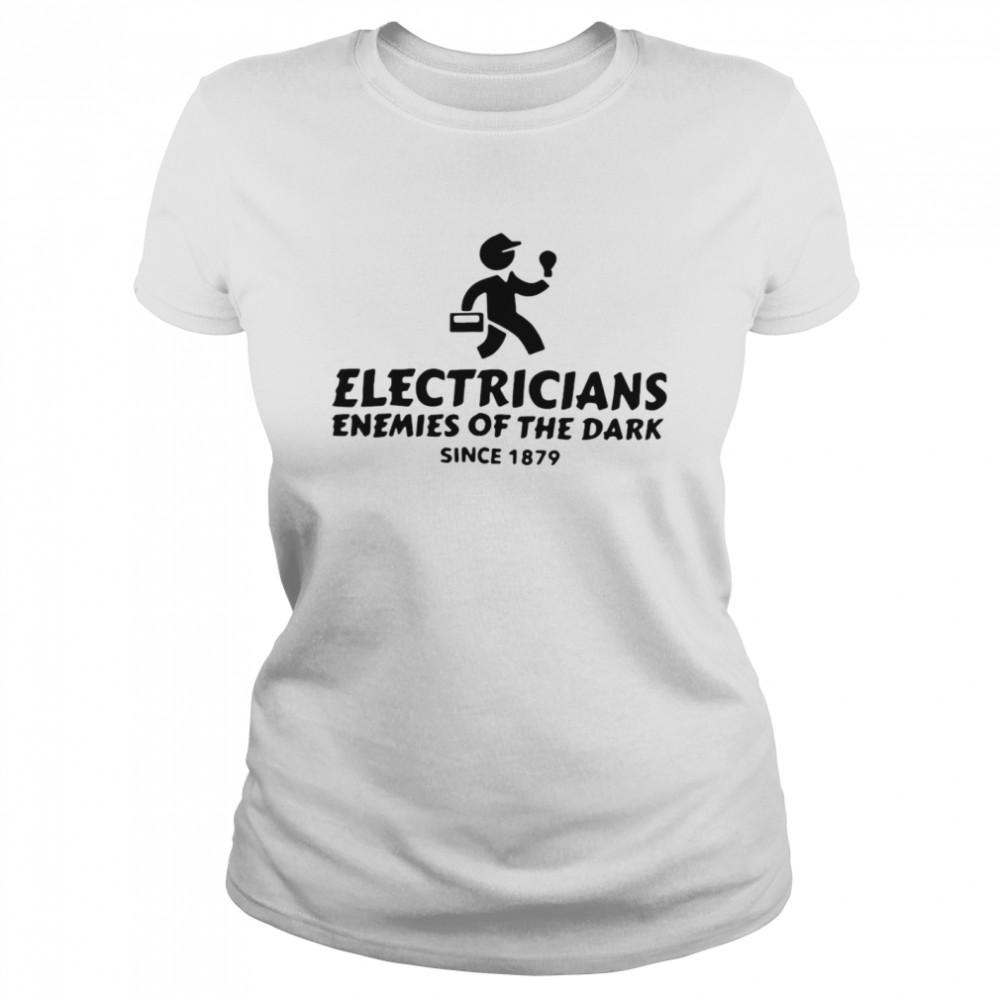 Electricians Enemies Of The Dark Since 1879 T-shirt Classic Women's T-shirt