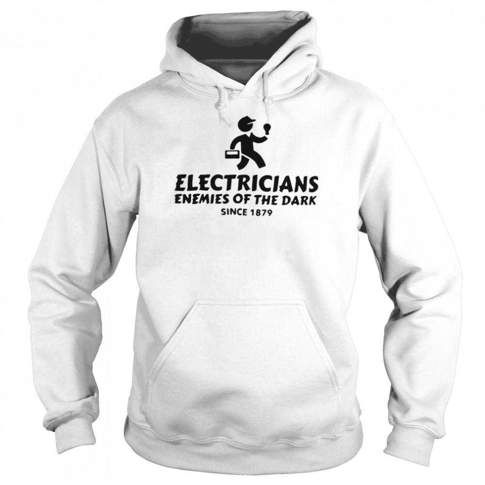 Electricians Enemies Of The Dark Since 1879 T-shirt Unisex Hoodie