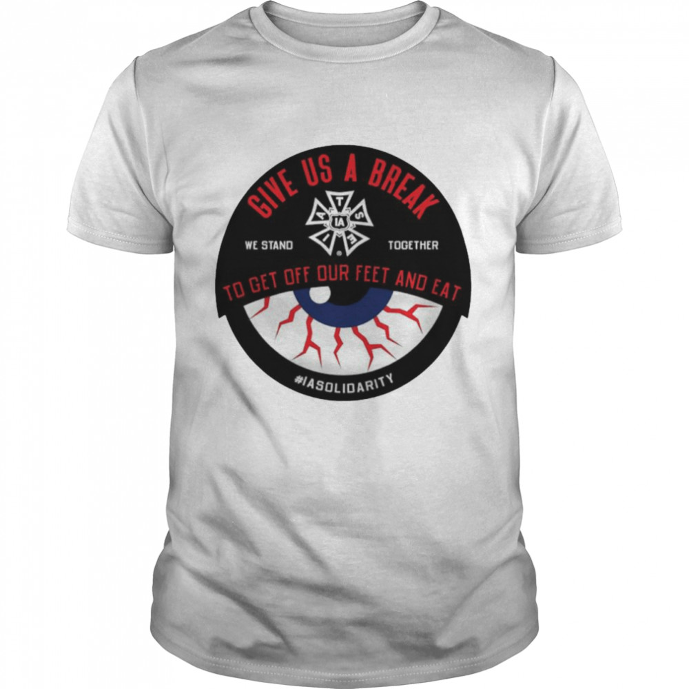IATSE give us a break we stand together to get off our feet and eat shirt Classic Men's T-shirt