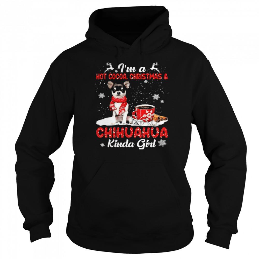 I'm A Hot Cocoa Christmas And Chihuahua Kinda Girl T-shirt Unisex Hoodie