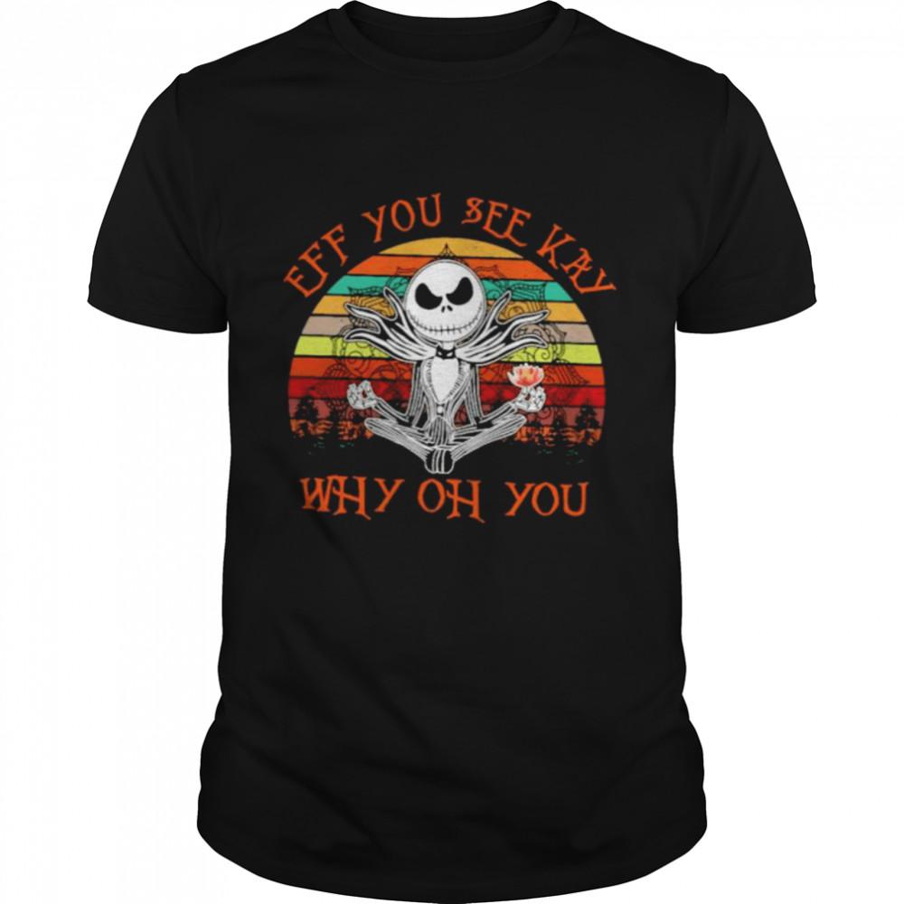 Jack Skellington Yoga eff you see kay why oh you vintage shirt Classic Men's T-shirt