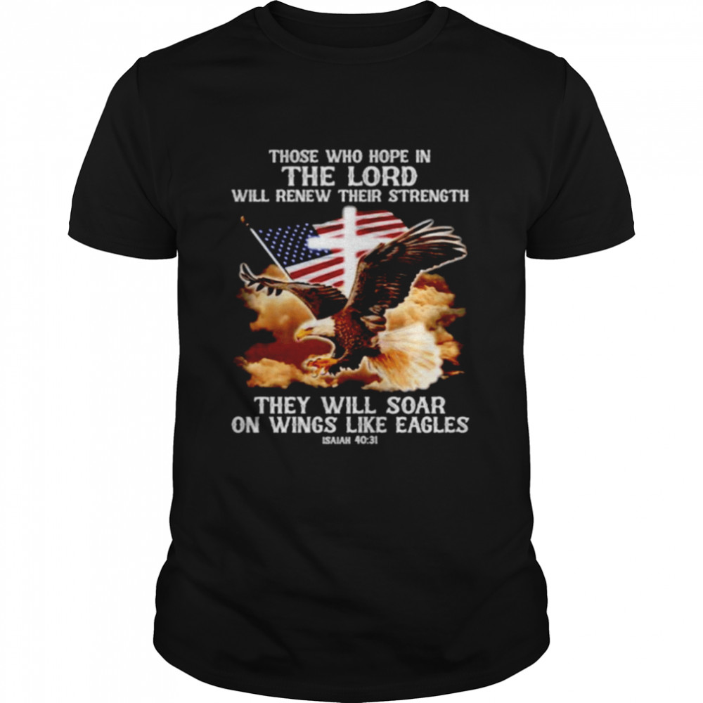 Jesus those who hope in the lord will renew their strength shirt Classic Men's T-shirt