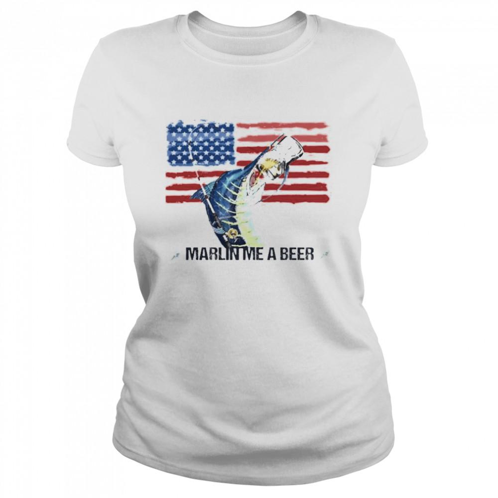 Marlin Me A Beer American Flag shirt Classic Women's T-shirt