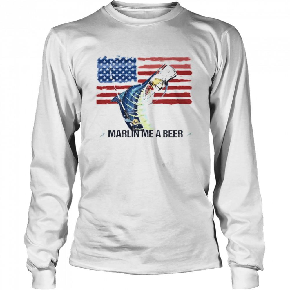 Marlin Me A Beer American Flag shirt Long Sleeved T-shirt