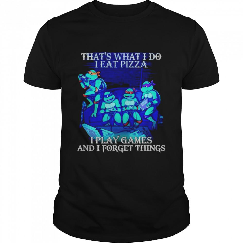 Teenage Mutant Ninja Turtles that's what I do I eat pizza I play game shirt Classic Men's T-shirt