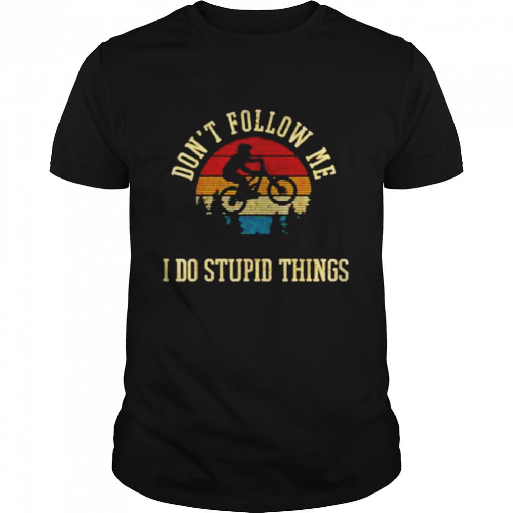 Vintage don't follow me I do stupid things mountain biking shirt Classic Men's T-shirt