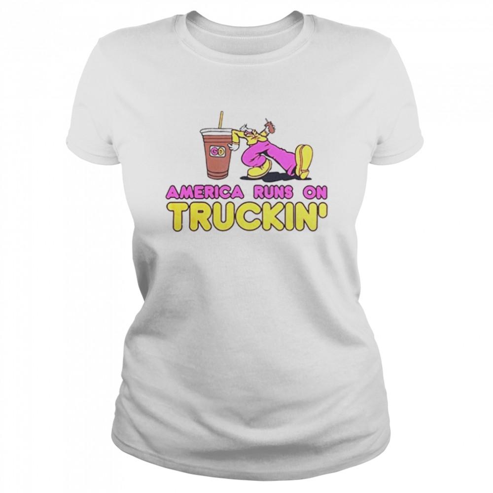 America Runs On Truckin' t-shirt Classic Women's T-shirt