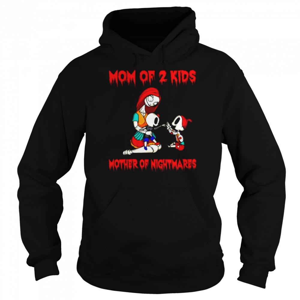 Sally mom of 2 kids mother of nightmares shirt Unisex Hoodie
