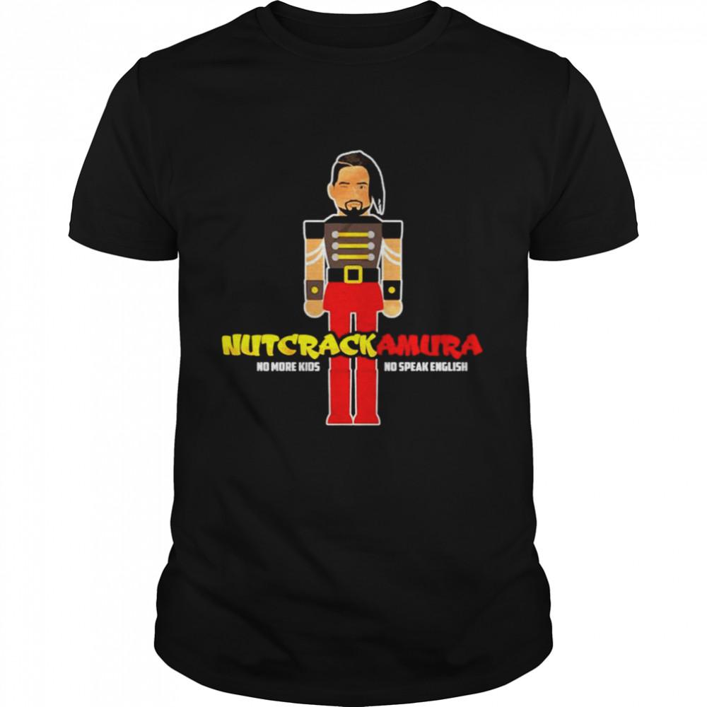 Nutcrackamura no more kids no speak english shirt